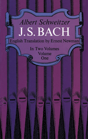J.S. Bach, Vol 1 by Albert Schweitzer