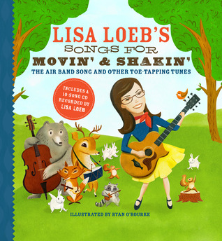 Lisa Loeb's Songs for Movin' and Shakin': The Air Band Song and Other Toe-Tapping Tunes