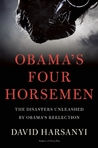 Obama's Four Horsemen: The Disasters Unleashed by Obama�s Reelection