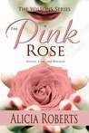 The Pink Rose: Secrets, Love and Betrayal (The Wilsons, #1)