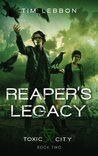 Reaper's Legacy (Toxic City #2)