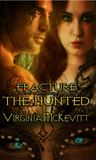 Fracture The Secret Enemy Saga (Book 2) The Hunted by Virginia McKevitt