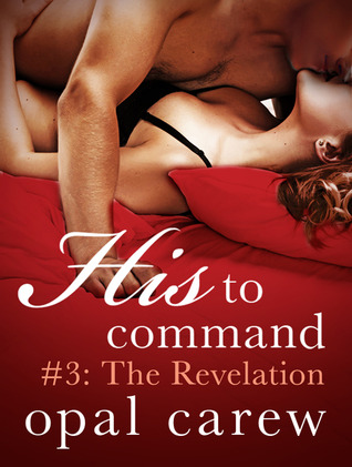 The Revelation (His to Command, #3)