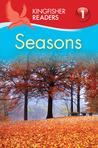 Seasons (Kingfisher Readers Level 1)