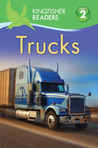 Trucks (Kingfisher Readers Level 2)