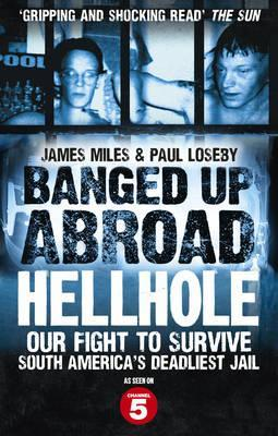 Banged Up Abroad: Hellhole: Our Fight to Survive South America