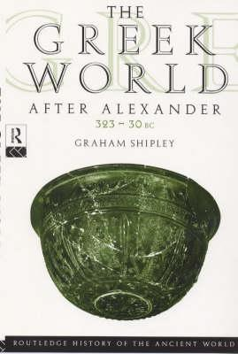 Free Download The Greek World After Alexander 323-30 BC MOBI by Graham Shipley