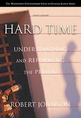 Hard Time: Understanding and Reforming the Prison (Wadsworth Studies in Philosophical Criticism)