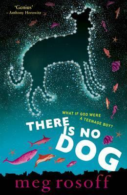 There Is No Dog. Meg Rosoff