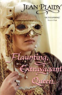 Flaunting, Extravagant Queen by Jean Plaidy