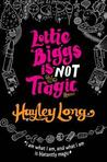 Lottie Biggs is (Not) Tragic (Lottie Biggs, #3)