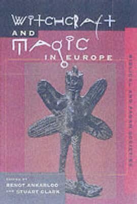 Witchcraft and Magic in Europe, Volume 1 by Bengt Ankarloo