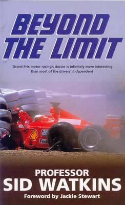 Beyond the Limit by Sid Watkins