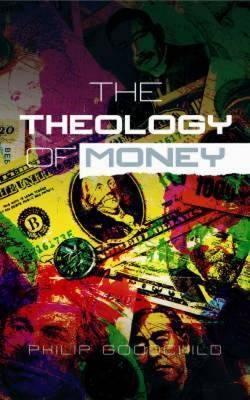 Theology of Money by Philip Goodchild