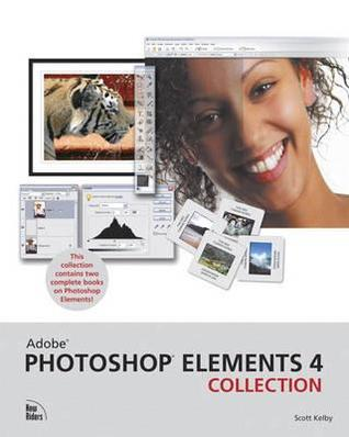 Download free Adobe Photoshop Elements 4 Collection by Scott Kelby PDF