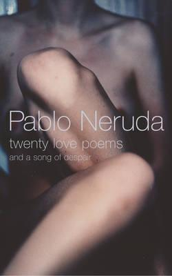 Free download Twenty Love Poems and a Song of Despair by Pablo Neruda, W.S. Merwin CHM