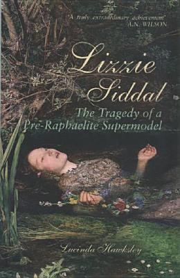 Lizzie Siddal: The Tragedy Of A Pre Raphaelite Supermodel