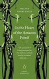 In the Heart of the Amazon Forest by Henry Walter Bates