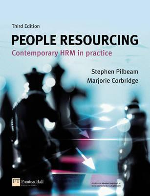 People Resourcing: Contemporary Hrm In Practice Stephen Pilbeam