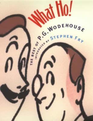What Ho! by P.G. Wodehouse