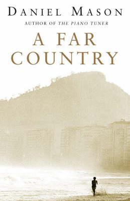 A Far Country by Daniel Mason