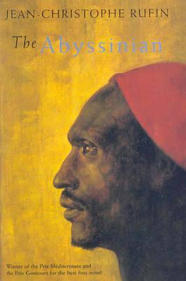 Free download The Abyssinian by Jean-Christophe Rufin, Willard Wood MOBI