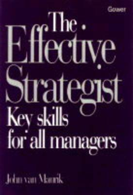 The Effective Strategist: Key Skills for All Managers