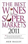 Best Wines in the Supermarkets 2011: My Top Wines Selected for Character and Style
