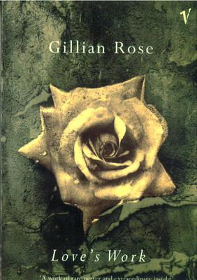 Love's Work by Gillian Rose