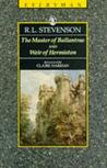 The Master of Ballantrae and Weir of Hermiston (Everyman's Library)
