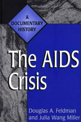 The AIDS Crisis by Douglas A. Feldman
