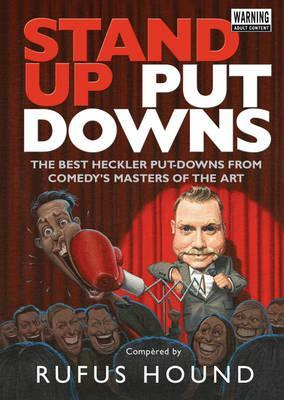 Stand-Up Put-Downs. by Rufus Hound