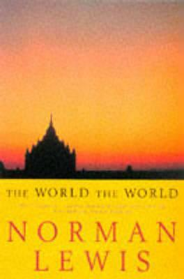 The World The World by Norman Lewis