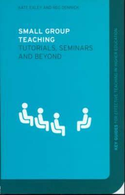 Small Group Teaching: Tutorials, Seminars and Beyond