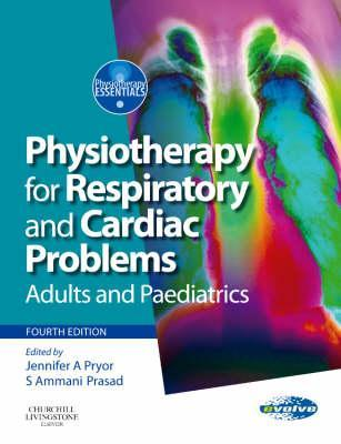 Physiotherapy for Respiratory and Cardiac Problems Physiother... by Jennifer A. Pryor