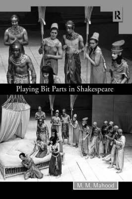 Playing Bit Parts in Shakespeare by M.M. Mahood