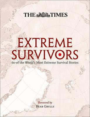 The Times Extreme Survivors: 60 of the World