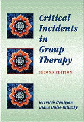 Critical Incidents in Group Therapy by Jeremiah Donigian