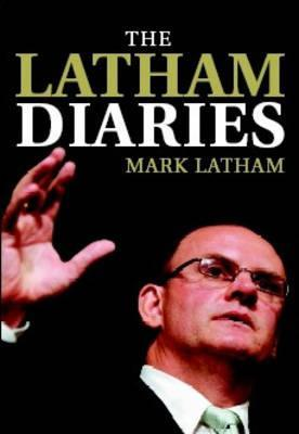 The Latham Diaries by Mark Latham