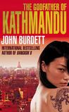 The Godfather of Kathmandu. John Burdett