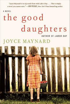 The Good Daughters by Joyce Maynard