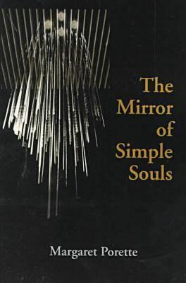 The Mirror of Simple Souls by Marguerite Porete