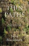 Thin Paths by Julia Blackburn