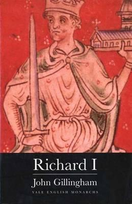 Richard I by John Gillingham