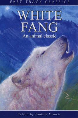 White Fang by Pauline Francis