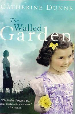 The Walled Garden by Catherine Dunne