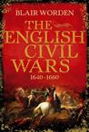 The English Civil Wars, 1640 1660