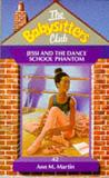 Jessi and the Dance School Phantom (The Babysitters Club, #42)