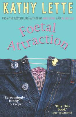 Find Foetal Attraction PDF by Kathy Lette