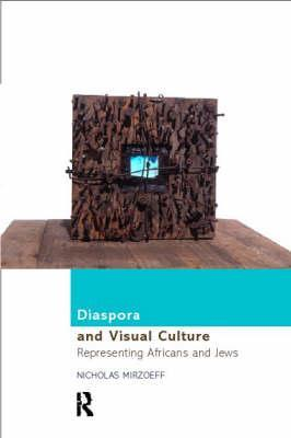Diaspora and Visual Culture by N. Mirzoeff